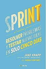 Sprint: El método para resolver problemas y testar nuevas ideas en solo 5 días (Spanish Edition) Kindle Edition