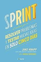 Sprint: El método para resolver problemas y testar nuevas ideas en solo 5 días (Spanish Edition)