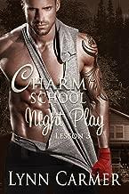 Charm School Night Play: Lesson 3