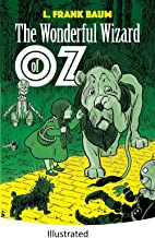 The Wonderful Wizard of Oz -Illustrated