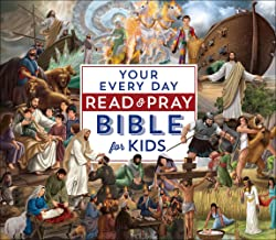 Your Every Day Read and Pray Bible for Kids (The Complete Illustrated Children's Bible Library)