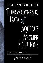 CRC Handbook of Thermodynamic Data of Aqueous Polymer Solutions (English Edition)