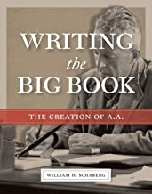 Writing the Big Book: The Creation of A.A. PDF