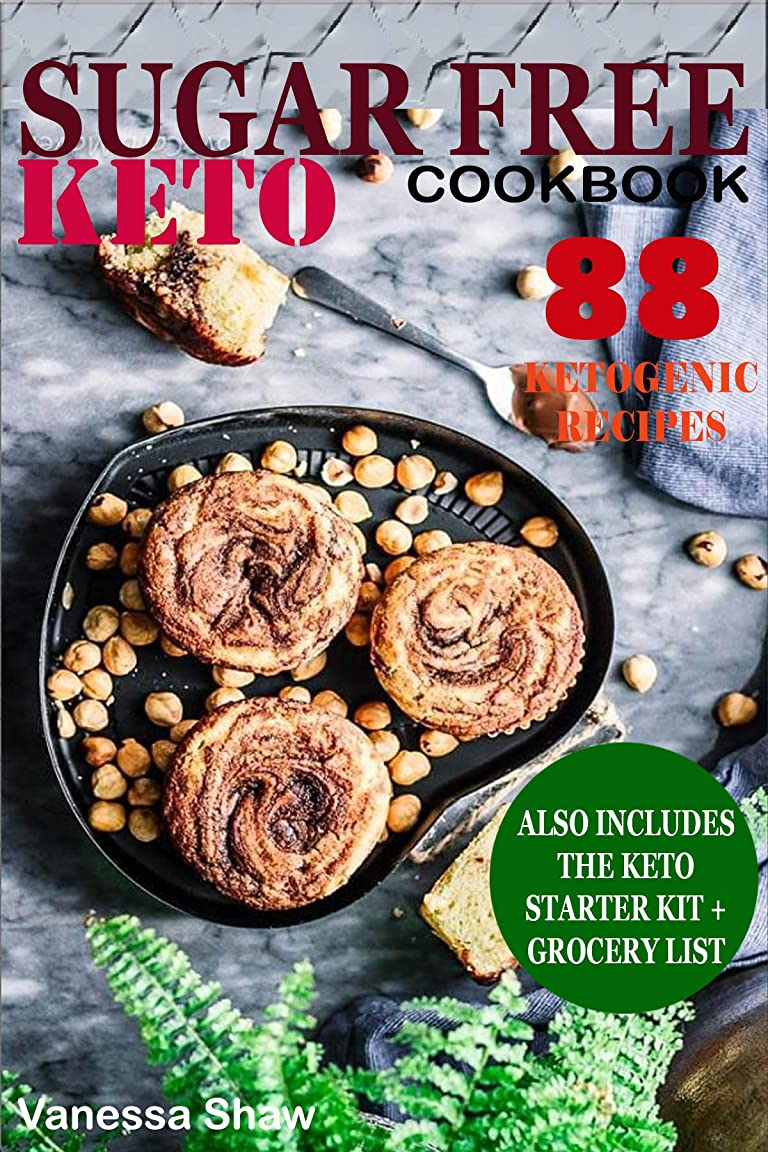 Sugar-Free Keto: 88 Sugar Free Ketogenic recipes plus Keto starter kit and grocery list (English Edition)
