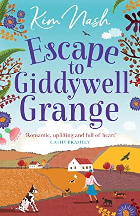Escape to Giddywell Grange: An uplifting, feel good read that will warm your heart (English Edition)