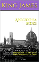 Apocrypha Books: Removed From The Bible by The Protestant Church In The 1800's