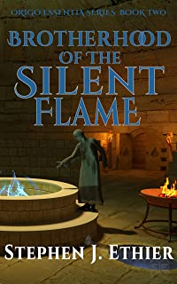Brotherhood of the Silent Flame (Origo Essentia Book 2)