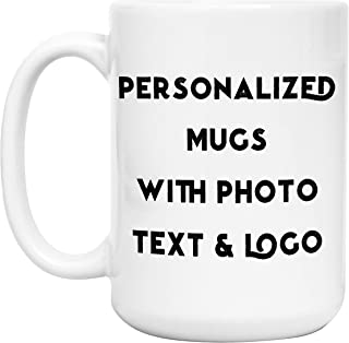 Personalized Coffee Mug | Custom Mug, 15 oz Personalized Mug - Add Photo, Picture or Logo with Text on Customized Coffee Mug - Customizable Mug, Funny Personalized Gifts, Custom Mug with Photo Gifts