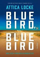 Bluebird, Bluebird: Amor, justiça e tensão racial no coração do Texas