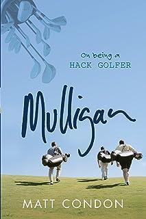 Mulligan: On Being a Hack Golfer