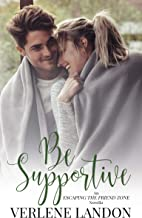 Be Supportive (Escaping the Friend Zone Book 1)