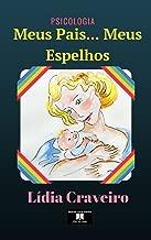 Meus pais, meus espelhos: Os primórdios do desenvolvimento emocional da criança- ilustrado (Portuguese Edition)