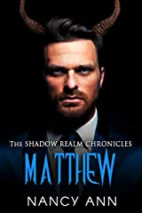The Shadow Realm Chronicles: Matthew Kindle Edition