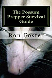 The Possum Prepper Guide: How To Buy A Homestead And Thrive During A Disaster