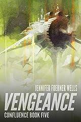 Vengeance (Confluence Book 5) Kindle Edition