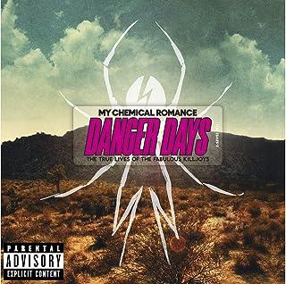 Danger Days: the True Lives of