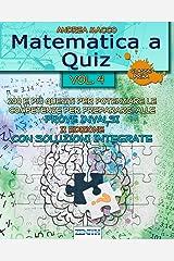 Matematica a Quiz Vol. IV - Con Soluzioni Integrate: 200 e Più Quesiti per Potenziare le Competenze e Prepararsi alle Prove Invalsi (Italian Edition) Paperback