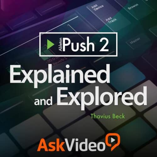Push 2 Explained Course by Ask.Video