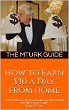 The All-in-One Guide To Making Money From Home Using Amazon Mturk 2020
