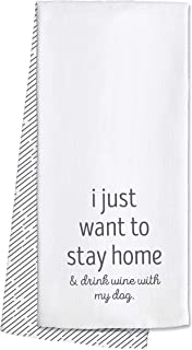 Swig Life 100% Cotton Kitchen and Bar Towel - I just want to stay home and drink wine with my dog