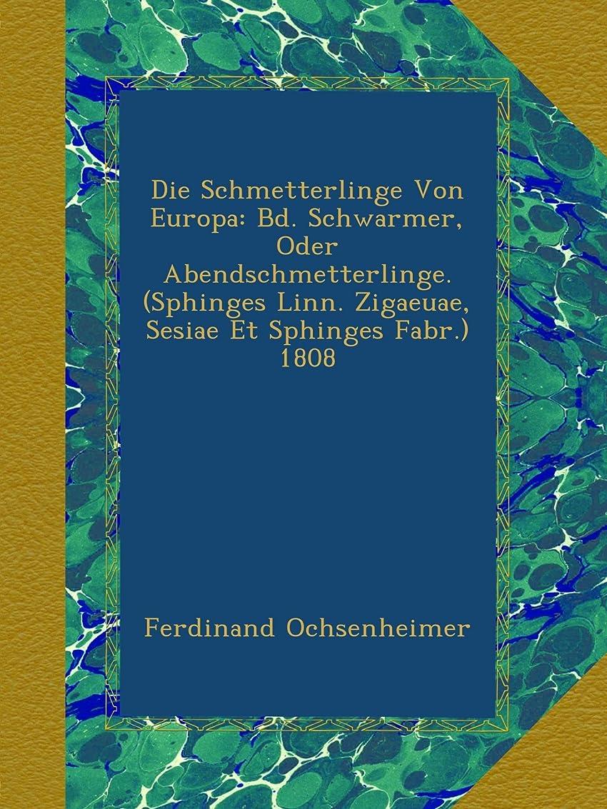 フェード周囲多数のDie Schmetterlinge Von Europa: Bd. Schwarmer, Oder Abendschmetterlinge. (Sphinges Linn. Zigaeuae, Sesiae Et Sphinges Fabr.) 1808