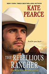 The Rebellious Rancher (The Millers of Morgan Valley Book 3) Kindle Edition