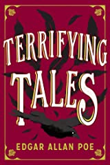 The Terrifying Tales by Edgar Allan Poe: Tell Tale Heart; The Cask of the Amontillado; The Masque of the Red Death; The Fall of the House of Usher; The ... Purloined Letter; The Pit and the Pendulum Kindle Edition