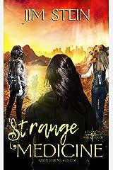 Strange Medicine: A post-apocalyptic urban fantasy novel Kindle Edition
