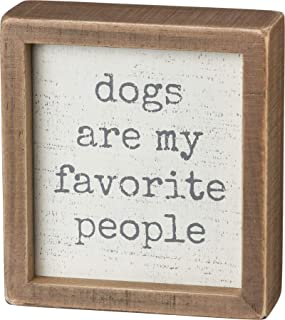 Primitives by Kathy Inset Box Sign, 5 x 5.5-Inches, Dogs are My Favorite People