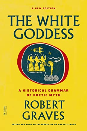 The White Goddess: A Historical Grammar of Poetic Myth (FSG Classics) (English Edition)