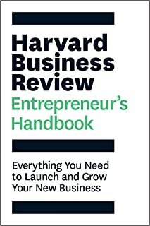 Harvard Business Review Entrepreneur's Handbook: Everything You Need to Launch and Grow Your New Business