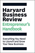 Harvard Business Review Entrepreneur's Handbook: Everything You Need to Launch and Grow Your New Business (HBR Handbooks)