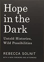 hope in the dark untold histories wild possibilities