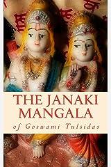 The Janaki Mangala of Goswami Tulsidas Kindle Edition