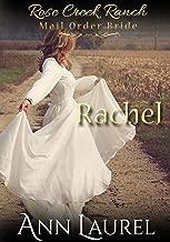 Rachel: Mail Order Bride (Rose Creek Ranch  Book 2)