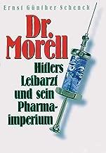 Dr. Morell. Hitlers Leibarzt und sein Pharmaimperium: Biographie (German Edition)