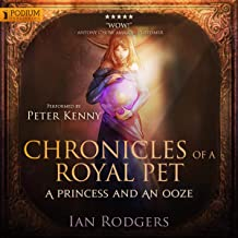 Chronicles of a Royal Pet: Of Scales and Distant Shores: Royal Ooze Chronicles, Book 4