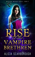 Rise of the Vampire Brethren (Youth Urban Fantasy Fiction): Mystical Mishaps Series · Book 2