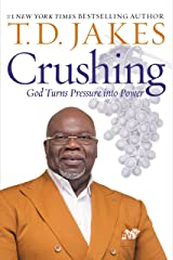 Crushing: God Turns Pressure into Power Kindle Edition