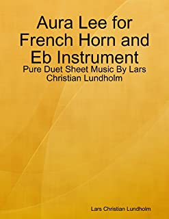 Aura Lee for French Horn and Eb Instrument - Pure Duet Sheet Music By Lars Christian Lundholm