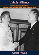 Unholy Alliance: Russian-German Relations from the Treaty of Brest-Litovsk to the Treaty of Berlin