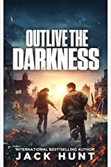 Outlive the Darkness: A Post-Apocalyptic EMP Survival Thriller (A Powerless World Book 4) Kindle Edition