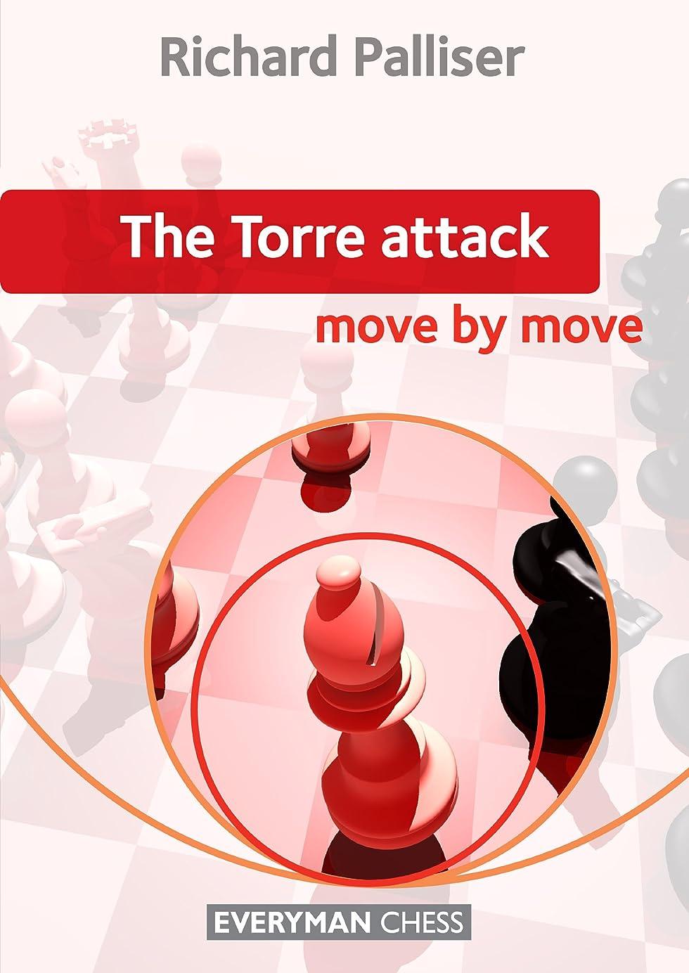 本部ピストンフレッシュThe Torre Attack: Move by Move (English Edition)