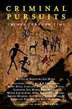 Criminal Pursuits: Fourteen powerful tales of crime, murder, revenge and love: Crimes Through Time