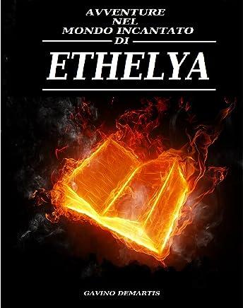 Avventure nel mondo incantato di ETHELYA: La Saga degli Apprendisti (Il Tomo e lo Scettro Vol. 1)