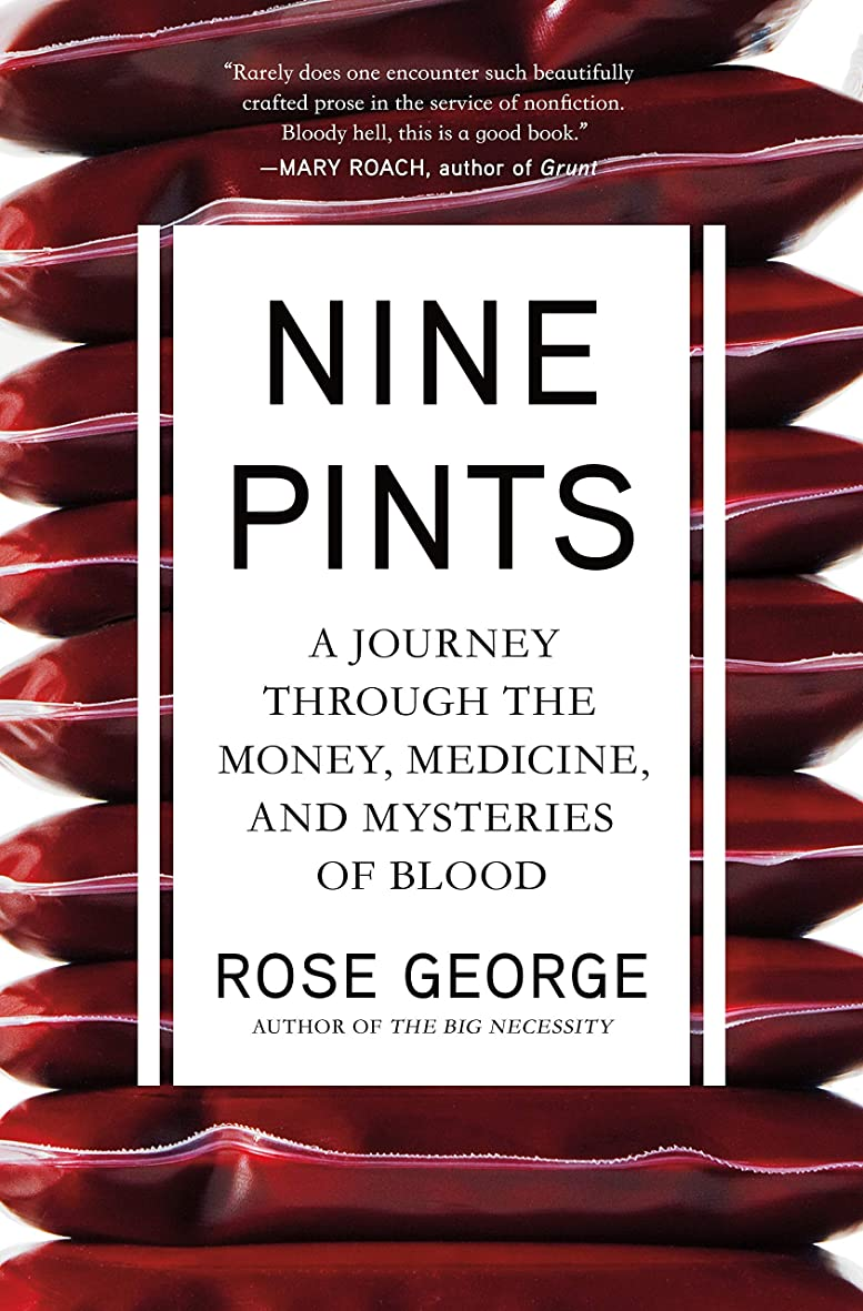 酒葬儀ショートNine Pints: A Journey Through the Money, Medicine, and Mysteries of Blood (English Edition)