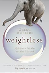 Weightless: My Life as a Fat Man and How I Escaped Kindle Edition