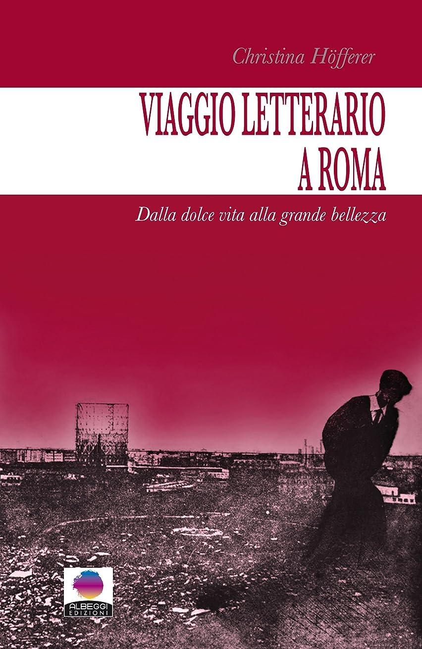 カテゴリー秘書アウトドアViaggio letterario a Roma: Dala dolce vita alla grande bellezza (Italian Edition)