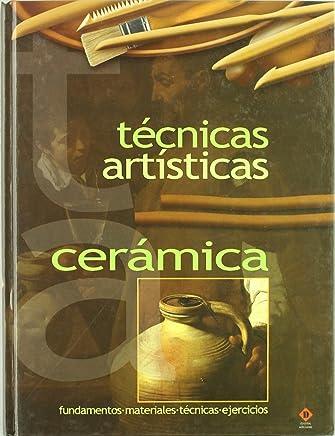 Ceramica/ Ceramics (Tecnicas Artisticas) (Spanish Edition)