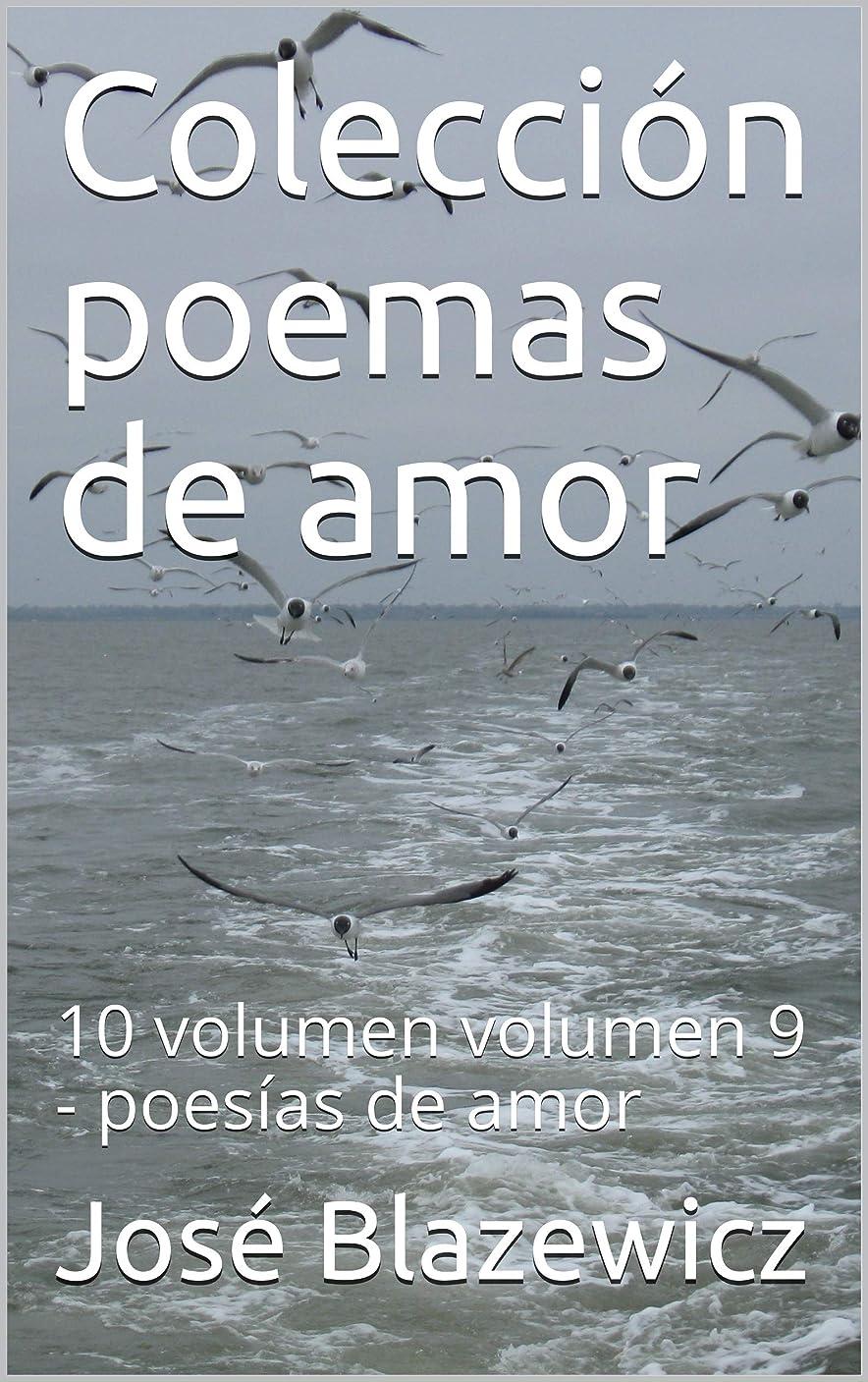 そのような除外する豪華なColección poemas de amor: 10 volumen  volumen 9 - poesías de amor (Spanish Edition)